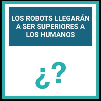 los robots llegaran a ser superiores que los humanos
