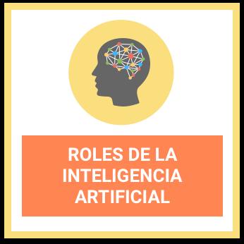 roles de la inteligencia artificial