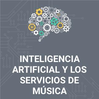 inteligencia artificial y los servicios de música