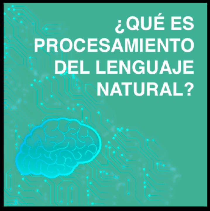 que es el procesamiento del lenguaje natural