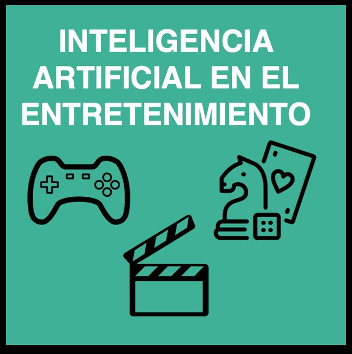La Inteligencia Artificial dentro del Entretenimiento