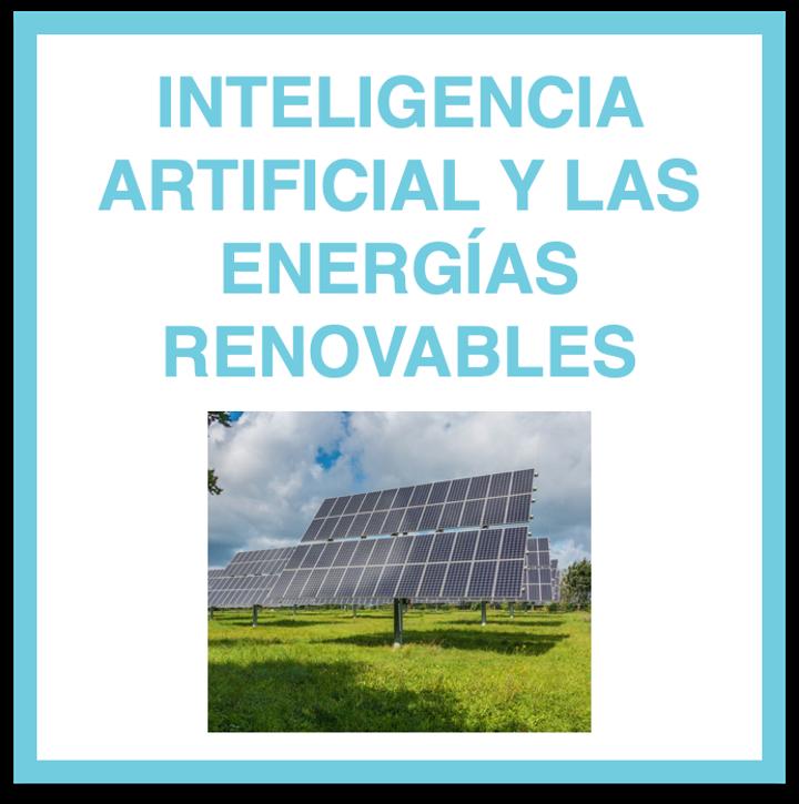 Inteligencia Artificial y las Energías Renovables